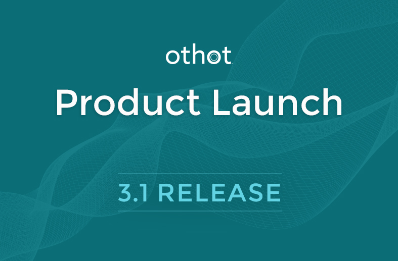 What's new in the 3.1 Release of the Othot Platform